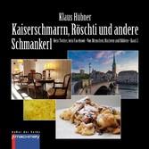 KAISERSCHMARRN, RÖSCHTI UND ANDERE SCHMANKERL • Band 2