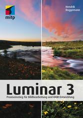 Luminar 3 Praxiseinstieg für Bildbearbeitung und RAW-Entwicklung