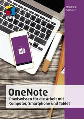 OneNote Praxiswissen für die Arbeit mit Computer, Smartphone und Tablet