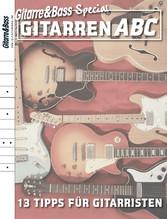 Gitarren ABC - 13 Tipps für Gitarristen