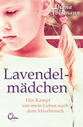 Lavendelmädchen Der Kampf um mein Leben nach dem Missbrauch