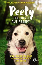 Peety Ein Hund auf Rezept. Zwei dicke Freunde spazieren zurück ins Leben.