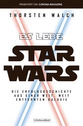 Es lebe Star Wars - Die Erfolgsgeschichte aus einer weit, weit entfernten Galaxis Franchise-Sachbuch, präsentiert vom Corona Magazine