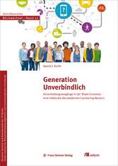 Generation Unverbindlich Entscheidungsvorgänge in der Share Economy - Eine Fallstudie des modernen Carsharing-Nutzers
