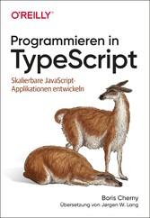 Programmieren in TypeScript Skalierbare JavaScript-Applikationen entwickeln