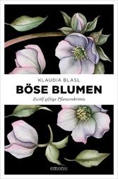 Böse Blumen Zwölf giftige Pflanzenkrimis