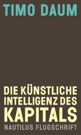 Die Künstliche Intelligenz des Kapitals