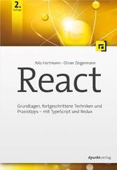 React Grundlagen, fortgeschrittene Techniken und Praxistipps - mit TypeScript und Redux