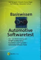 Basiswissen Automotive Softwaretest Aus- und Weiterbildung zum ISTQB® Certified Tester Foundation Level Specialist - Automotive Software Tester