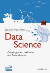 Data Science Grundlagen, Architekturen und Anwendungen