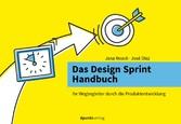 Das Design Sprint Handbuch Ihr Wegbegleiter durch die Produktentwicklung