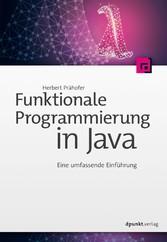 Funktionale Programmierung in Java Eine umfassende Einführung