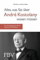 Alles, was Sie über André Kostolany wissen müssen Der Grandseigneur der Börse auf gerade mal 100 Seiten