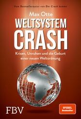 Weltsystemcrash Krisen, Unruhen und die Geburt einer neuen Weltordnung