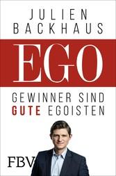 EGO Gewinner sind gute Egoisten