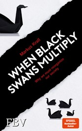 When Black Swans multiply Why we must reorganize our society