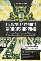 Finanzielle Freiheit mit Dropshipping Wie Sie ein profitables Streckengeschäft aufbauen, Ihr eigener Boss werden und Ihr Leben endlich genießen