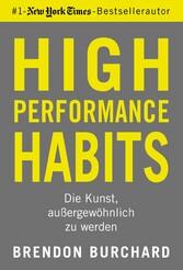 High Performance Habits Die Kunst, außergewöhnlich zu werden