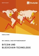 Bitcoin und Blockchain-Technologie. Wie sinnvoll sind Kryptowährungen?