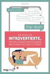 Der Guide für Introvertierte, um ein angsteinflößend abenteuerliches Leben zu führen Ich habe ein Jahr lang zu allem JA gesagt - und es war das größte Abenteuer meines Lebens