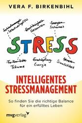 Intelligentes Stressmanagement So finden Sie die richtige Balance für ein erfülltes Leben