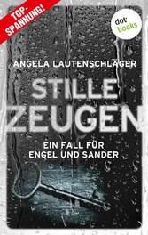 Stille Zeugen - Ein Fall für Engel und Sander 1 Ein Fall für Engel und Sander