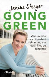 Going Green Warum man nicht perfekt sein muss, um das Klima zu schützen