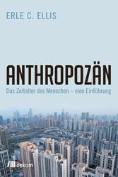 Anthropozän Das Zeitalter des Menschen - eine Einführung