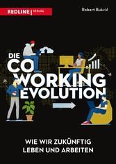 Die Coworking-Evolution Wie wir zukünftig leben und arbeiten