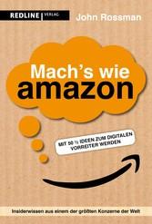 Mach's wie Amazon! Mit 50 ½ Ideen zum digitalen Vorreiter werden