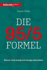 Die 95/5-Formel Warum viele wenig und wenige alles haben