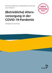 (Betriebliche) Altersversorgung in der COVID-19-Pandemie Leitfaden für die Praxis