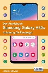 Das Praxisbuch Samsung Galaxy A30s - Anleitung für Einsteiger 978-3-96469-063-0