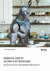 Robotik und KI in der Gastronomie. Wie sieht die Zukunft der Lebensmittelindustrie aus?
