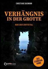 Verhängnis in der Grotte Nora Grafs dritter Fall - Schwerin-Krimi