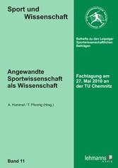 Angewandte Sportwissenschaft als Wissenschaft Fachtagung am 27. Mai 2010 an der TU Chemnitz