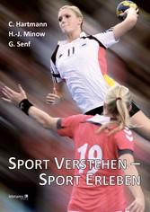 Sport verstehen - Sport erleben Bewegungs- und Trainingswissenschat integrativ betrachtet
