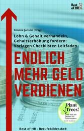 Endlich mehr Geld verdienen & Gehalt verhandeln, Gehaltserhöhung fordern [Vorlagen Checklisten Leitfaden]
