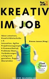 Kreativ im Job & Kommunikation, Probleme lösen, Veränderungen erfolgreich gestalten, Ängste überwinden