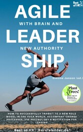 Agile Leadership with Brain and New Authority & motivation for leading