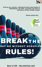 Break the Rules! Say No without Scruples & goals