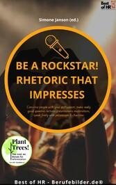Be a rock star! Rhetoric that Impresses & charisma
