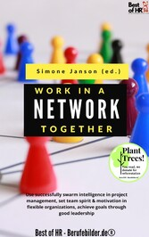 Work Together in a Network & motivation in flexible organizations, achieve goals through good leadership