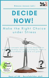 Decide now! Make the Right Choice under Stress & win goals