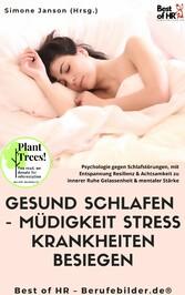 Gesund Schlafen - Müdigkeit Stress Krankheiten besiegen & mentaler Stärke