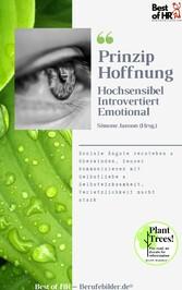 Prinzip Hoffnung. Hochsensibel Introvertiert Emotional & Selbstwirksamkeit, Verletzlichkeit macht stark