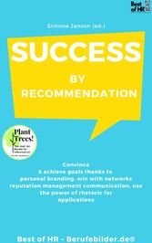 Success by Recommendation & achieve goals thanks to personal branding, win with networks reputation management communication, use the power of rhetoric for applications