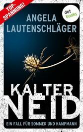 Kalter Neid - Ein Fall für Sommer und Kampmann: Band 1 Kriminalroman