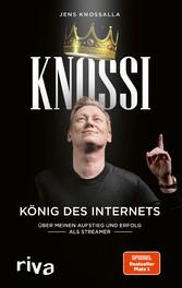 Knossi - König des Internets Über meinen Aufstieg und Erfolg als Streamer