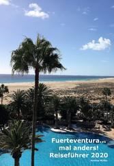 Fuerteventura ...mal anders! Reiseführer 2020
